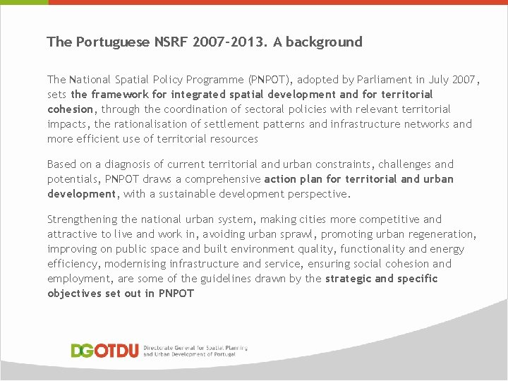 The Portuguese NSRF 2007 -2013. A background The National Spatial Policy Programme (PNPOT), adopted