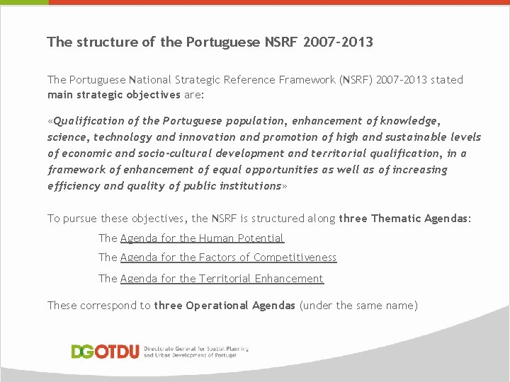 The structure of the Portuguese NSRF 2007 -2013 The Portuguese National Strategic Reference Framework