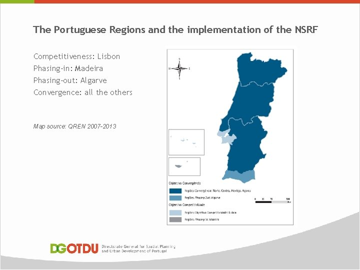 The Portuguese Regions and the implementation of the NSRF Competitiveness: Lisbon Phasing-in: Madeira Phasing-out: