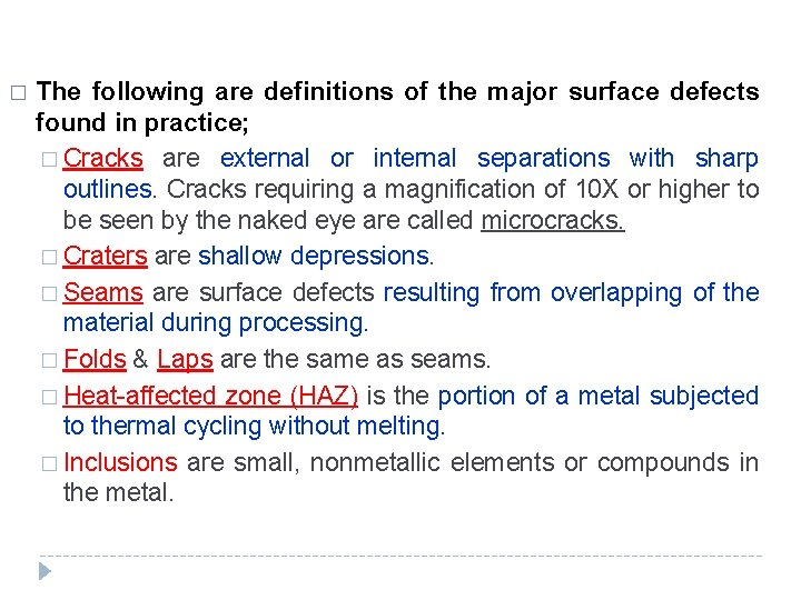 � The following are definitions of the major surface defects found in practice; �