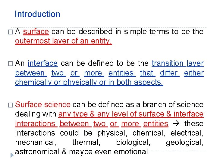 Introduction �A surface can be described in simple terms to be the outermost layer