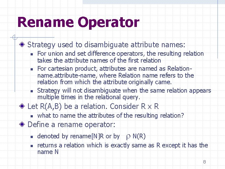 Rename Operator Strategy used to disambiguate attribute names: n n n For union and