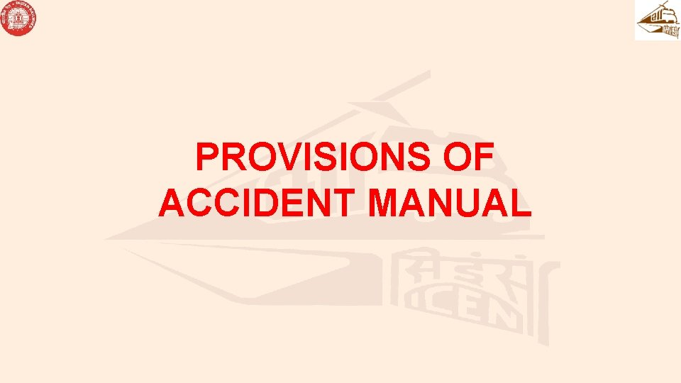 PROVISIONS OF ACCIDENT MANUAL