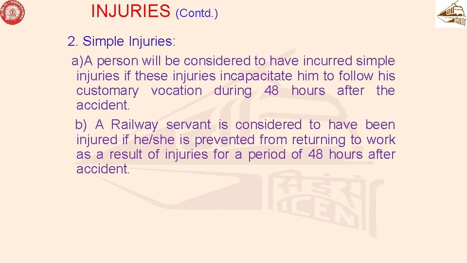 INJURIES (Contd. ) 2. Simple Injuries: a)A person will be considered to have incurred
