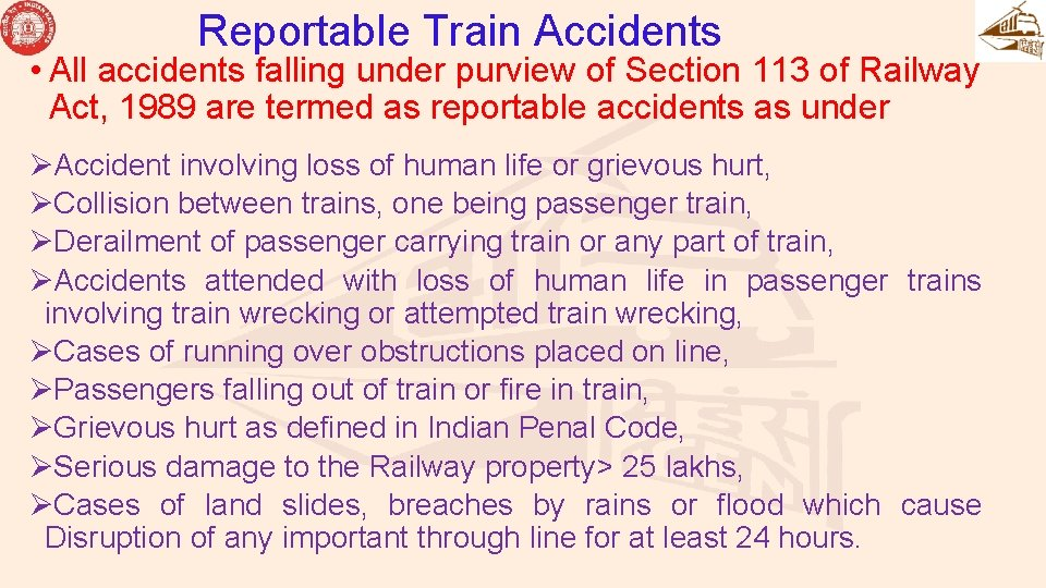Reportable Train Accidents • All accidents falling under purview of Section 113 of Railway
