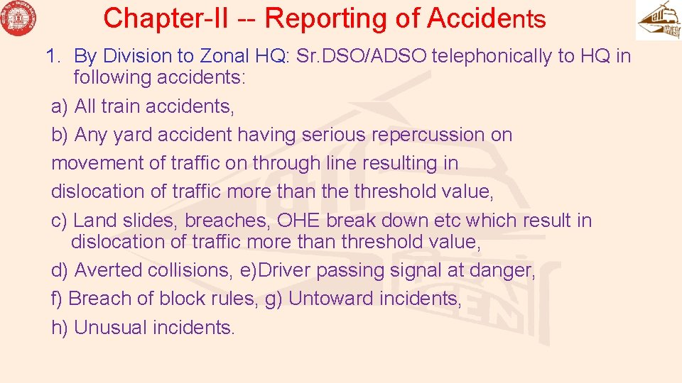Chapter-II -- Reporting of Accidents 1. By Division to Zonal HQ: Sr. DSO/ADSO telephonically