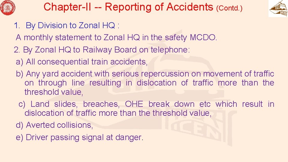 Chapter-II -- Reporting of Accidents (Contd. ) 1. By Division to Zonal HQ :