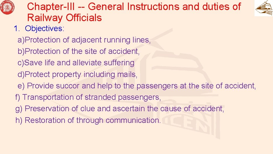 Chapter-III -- General Instructions and duties of Railway Officials 1. Objectives: a)Protection of adjacent