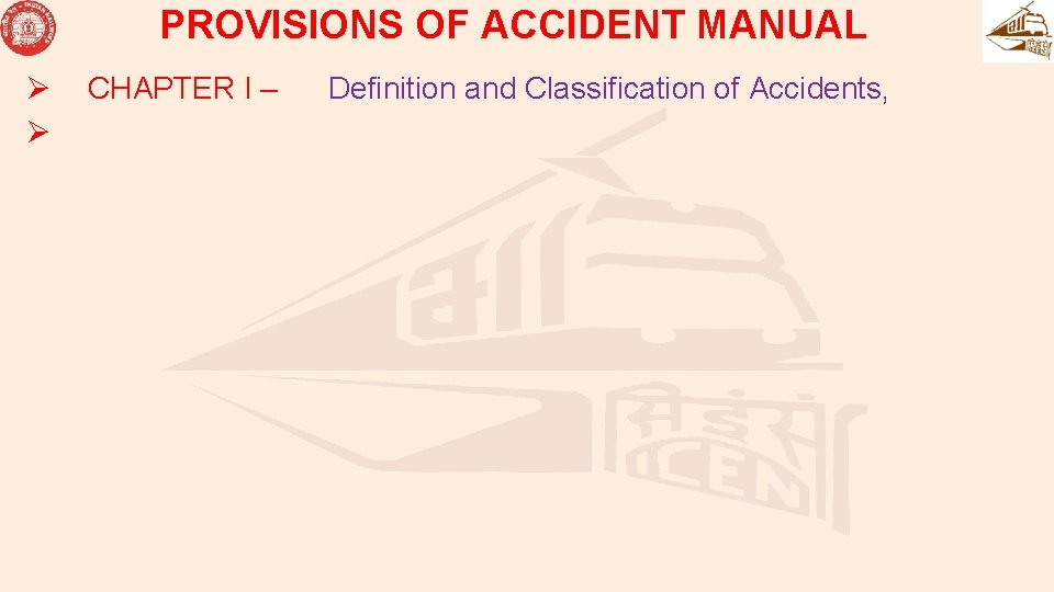 PROVISIONS OF ACCIDENT MANUAL Ø Ø CHAPTER I – Definition and Classification of Accidents,