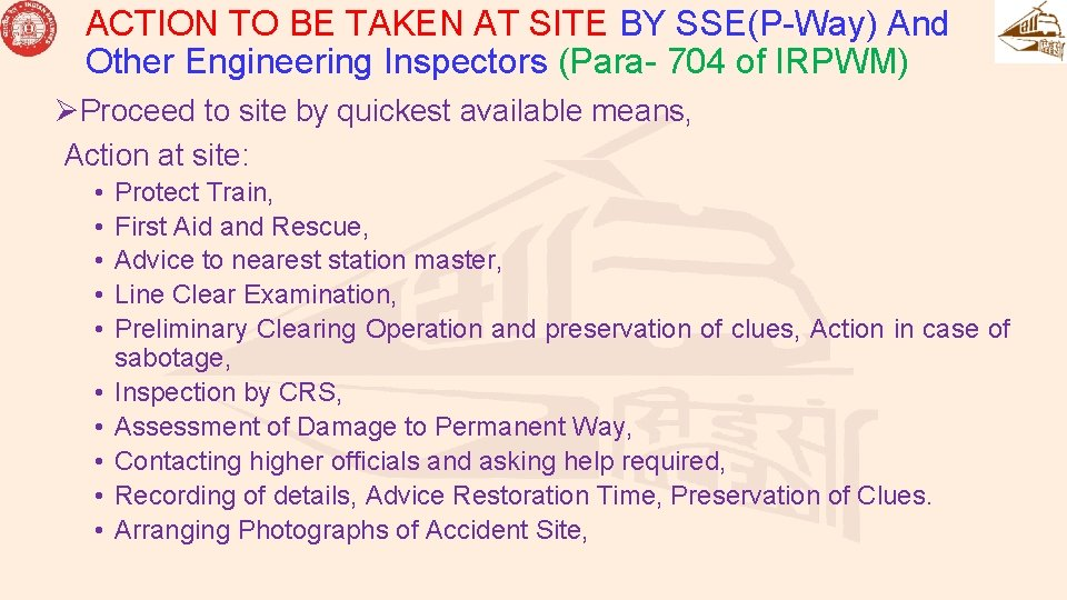 ACTION TO BE TAKEN AT SITE BY SSE(P-Way) And Other Engineering Inspectors (Para- 704