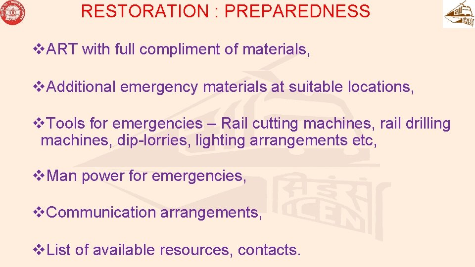 RESTORATION : PREPAREDNESS v. ART with full compliment of materials, v. Additional emergency materials