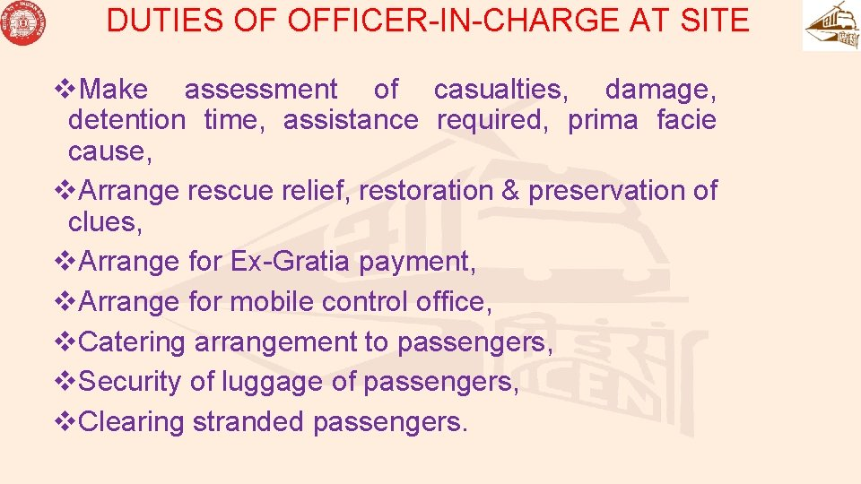 DUTIES OF OFFICER-IN-CHARGE AT SITE v. Make assessment of casualties, damage, detention time, assistance