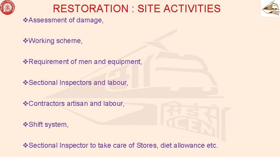 RESTORATION : SITE ACTIVITIES v. Assessment of damage, v. Working scheme, v. Requirement of