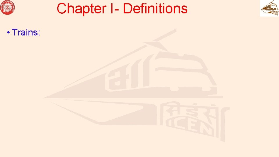 Chapter I- Definitions • Trains: