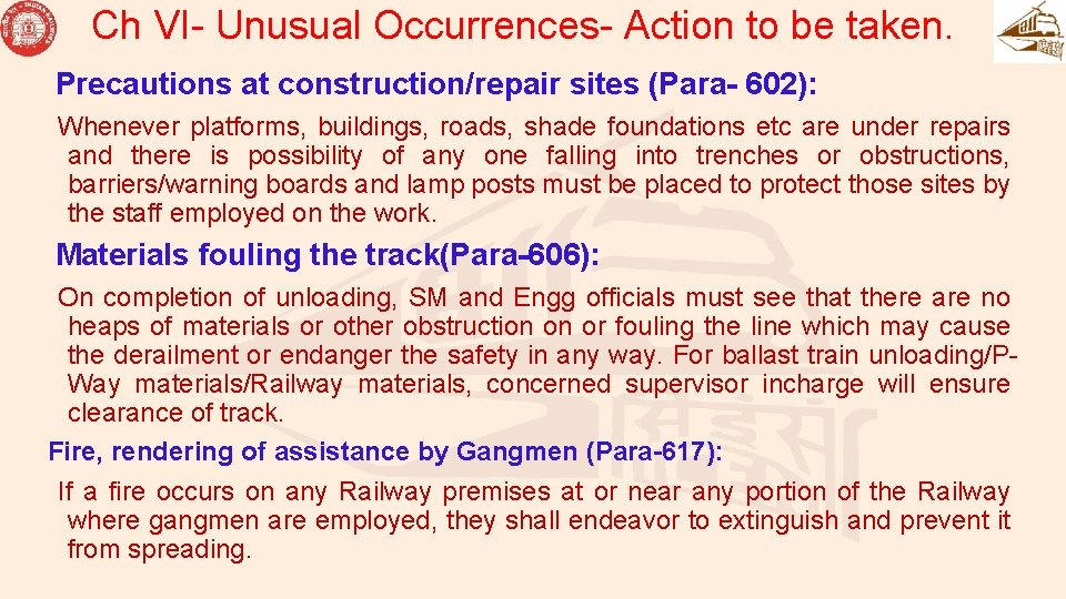Ch VI- Unusual Occurrences- Action to be taken. Precautions at construction/repair sites (Para- 602):