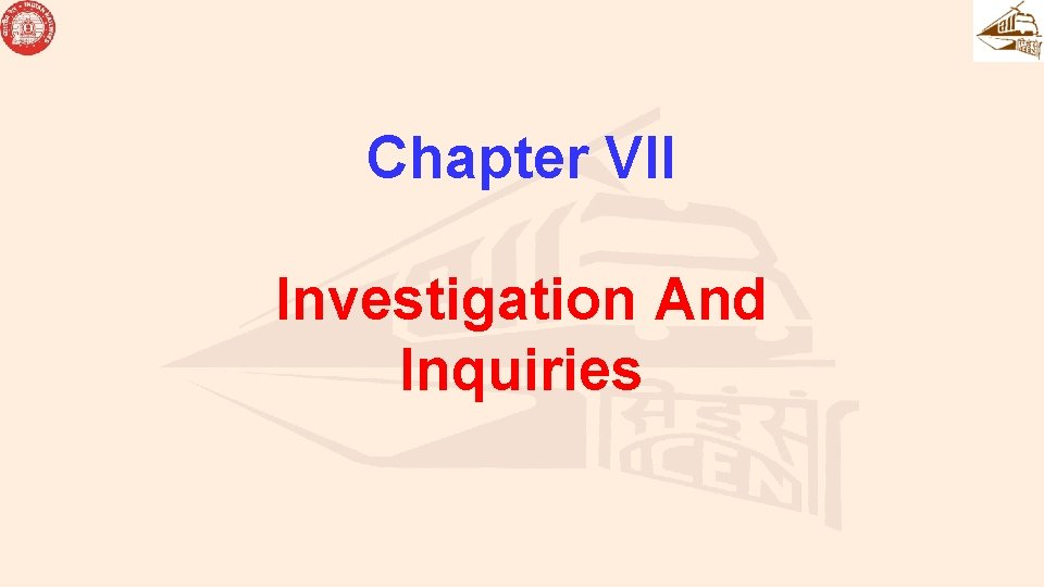 Chapter VII Investigation And Inquiries