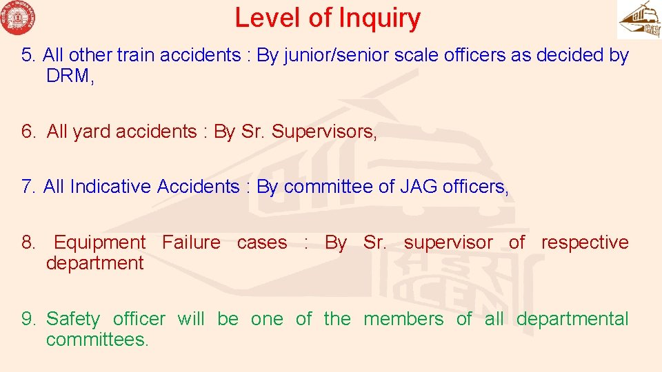 Level of Inquiry 5. All other train accidents : By junior/senior scale officers as