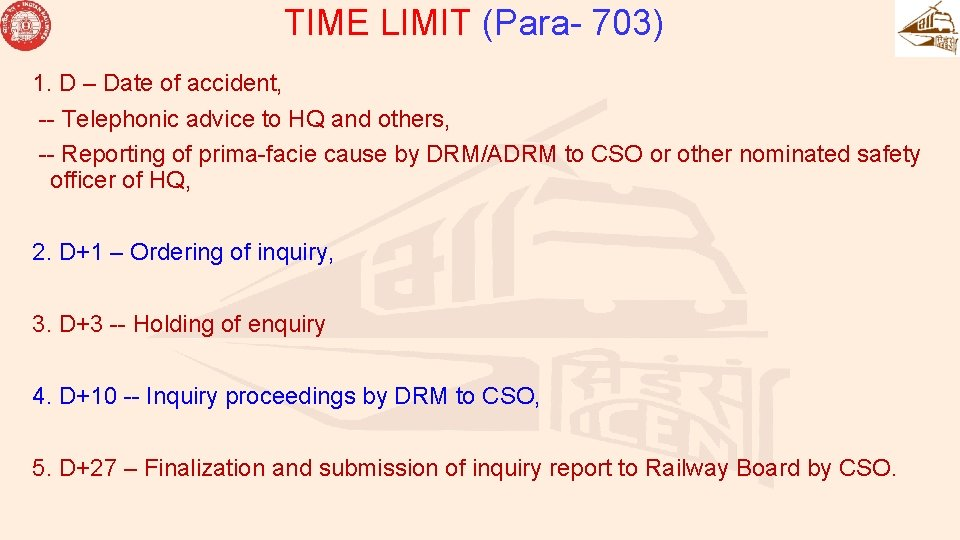 TIME LIMIT (Para- 703) 1. D – Date of accident, -- Telephonic advice to