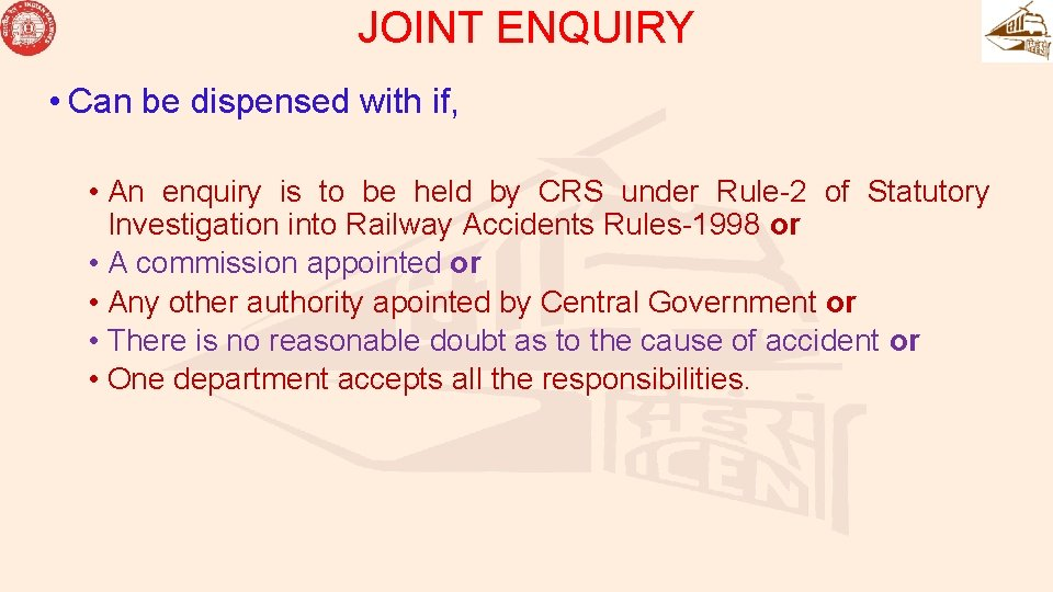 JOINT ENQUIRY • Can be dispensed with if, • An enquiry is to be