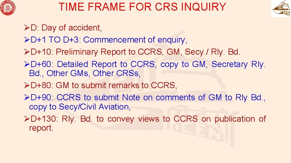 TIME FRAME FOR CRS INQUIRY ØD: Day of accident, ØD+1 TO D+3: Commencement of