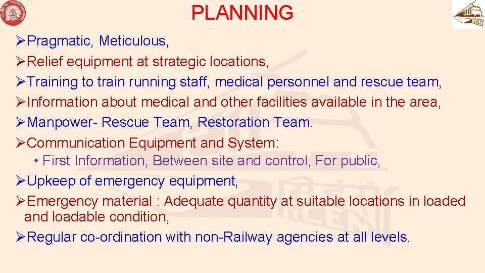 PLANNING ØPragmatic, Meticulous, ØRelief equipment at strategic locations, ØTraining to train running staff, medical