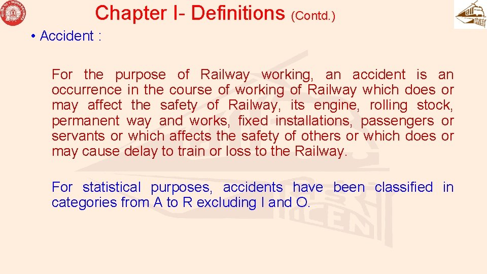 Chapter I- Definitions (Contd. ) • Accident : For the purpose of Railway working,