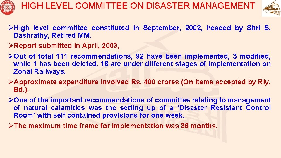 HIGH LEVEL COMMITTEE ON DISASTER MANAGEMENT ØHigh level committee constituted in September, 2002, headed