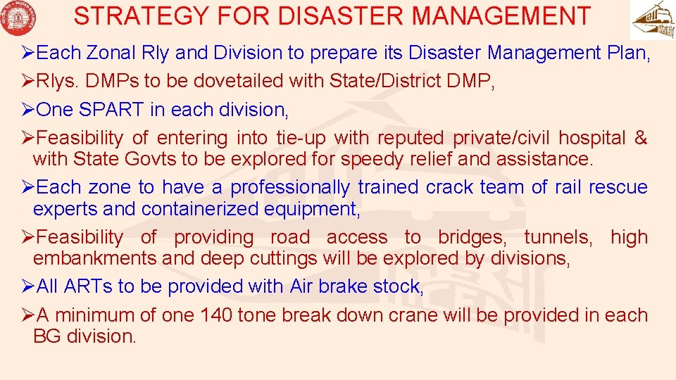 STRATEGY FOR DISASTER MANAGEMENT ØEach Zonal Rly and Division to prepare its Disaster Management