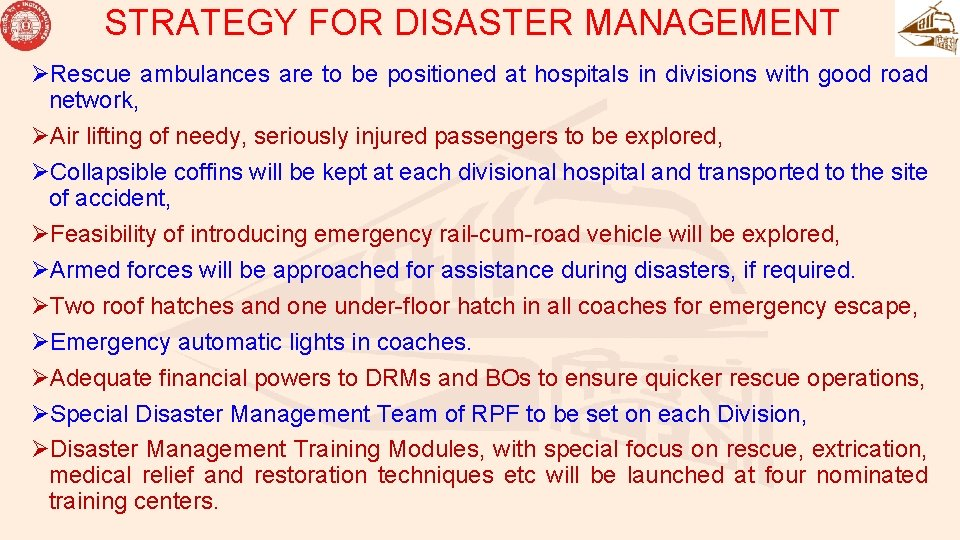 STRATEGY FOR DISASTER MANAGEMENT ØRescue ambulances are to be positioned at hospitals in divisions