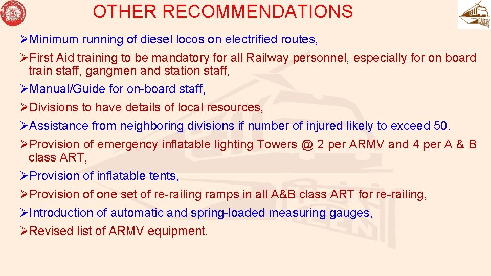 OTHER RECOMMENDATIONS ØMinimum running of diesel locos on electrified routes, ØFirst Aid training to
