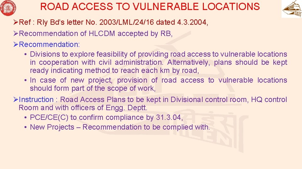 ROAD ACCESS TO VULNERABLE LOCATIONS ØRef : Rly Bd's letter No. 2003/LML/24/16 dated 4.