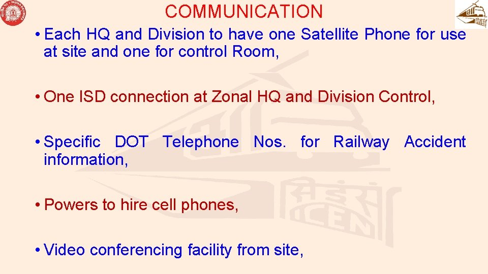 COMMUNICATION • Each HQ and Division to have one Satellite Phone for use at