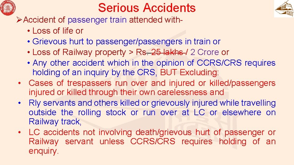 Serious Accidents ØAccident of passenger train attended with • Loss of life or •