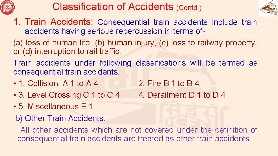 Classification of Accidents (Contd. ) 1. Train Accidents: Consequential train accidents include train accidents