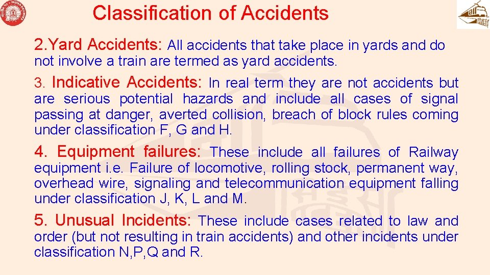 Classification of Accidents 2. Yard Accidents: All accidents that take place in yards and