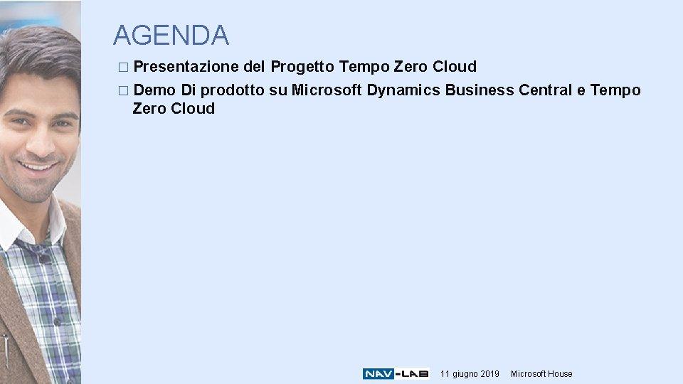 AGENDA � Presentazione del Progetto Tempo Zero Cloud � Demo Di prodotto su Microsoft