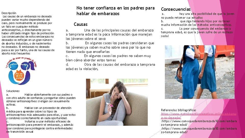 Descripción Las causas de un embarazo no deseado pueden variar mucho dependiendo del caso,