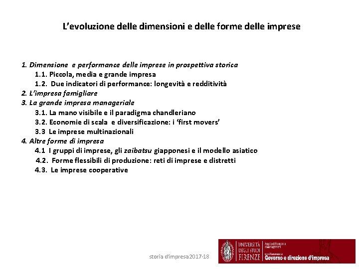 L'evoluzione delle dimensioni e delle forme delle imprese 1. Dimensione e performance delle imprese