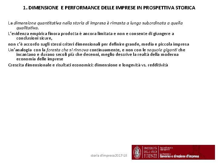 1. DIMENSIONE E PERFORMANCE DELLE IMPRESE IN PROSPETTIVA STORICA La dimensione quantitativa nella storia