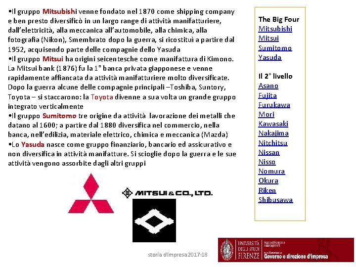 • Il gruppo Mitsubishi Mitsubish venne fondato nel 1870 come shipping company e