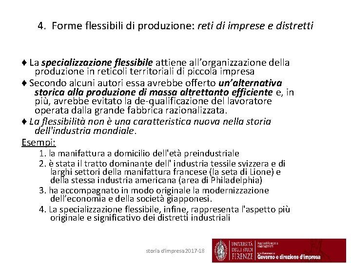 4. Forme flessibili di produzione: reti di imprese e distretti ♦ La specializzazione flessibile