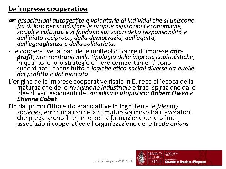 Le imprese cooperative ☛ associazioni autogestite e volontarie di individui che si uniscono fra