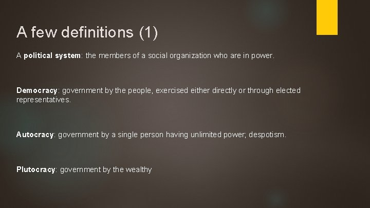 A few definitions (1) A political system: the members of a social organization who