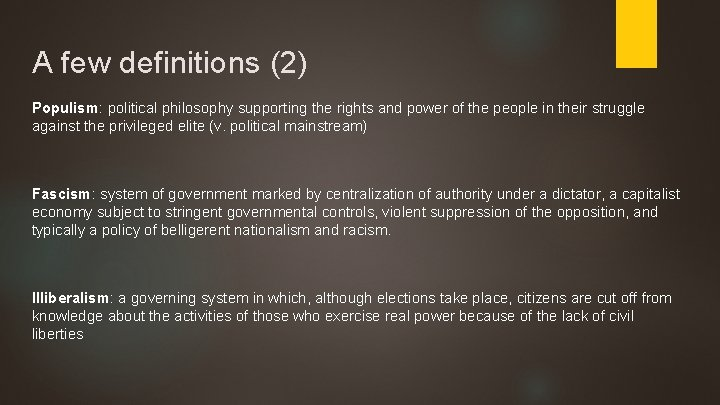 A few definitions (2) Populism: political philosophy supporting the rights and power of the