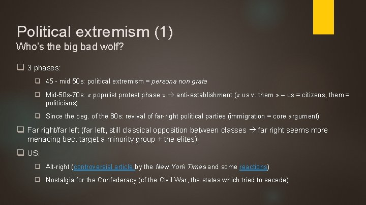 Political extremism (1) Who's the big bad wolf? q 3 phases: q 45 -