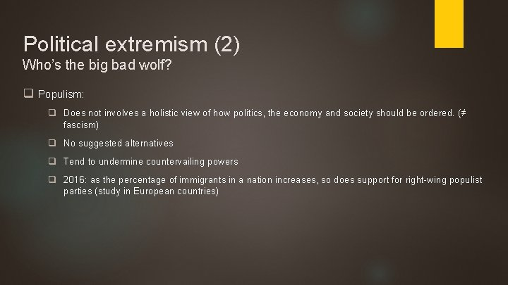Political extremism (2) Who's the big bad wolf? q Populism: q Does not involves