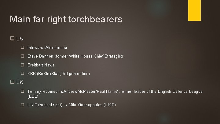 Main far right torchbearers q US q Infowars (Alex Jones) q Steve Bannon (former