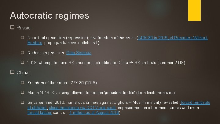 Autocratic regimes q Russia : q No actual opposition (repression), low freedom of the