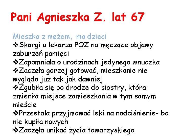 Pani Agnieszka Z. lat 67 Mieszka z mężem, ma dzieci v. Skargi u lekarza