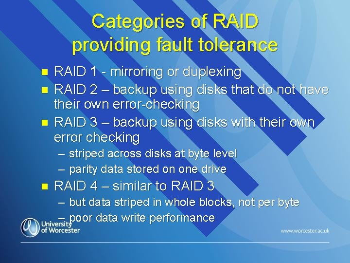 Categories of RAID providing fault tolerance n n n RAID 1 - mirroring or